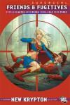 Supergirl, Vol. 7: Friends and Fugitives - Sterling Gates, Greg Rucka, Jamal Igle, Pere Pérez