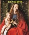 68 Color Paintings of Jan van Eyck - Flemish Renaissance Painter (c.1395 - July 9, 1441) - Jacek Michalak, van Eyck, Jan