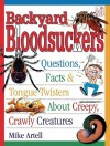 Backyard Bloodsuckers: Questions, Facts & Tongue Twisters about Creepy, Crawly Creatures - Mike Artell