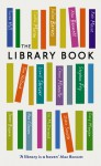 The Library Book - Julian Barnes, Alan Bennett, Bella Bathurst, Anita Anand