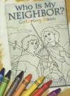 Who Is My Neighbor?: Coloring Book - Alice Ratterree