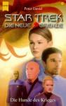 Star Trek. Die Neue Grenze 05. Die Hunde Des Krieges - Peter David