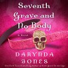Seventh Grave and No Body - Lorelei King, Darynda Jones