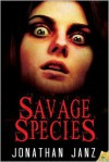 Savage Species - Jonathan Janz