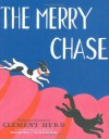 The Merry Chase - Clement Hurd