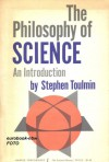 The Philosophy of Science. An Introduction - Stephen Toulmin