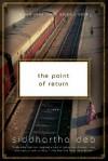 The Point of Return: A Novel - Siddhartha Deb