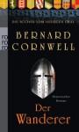Der Wanderer (Die Bücher vom Heiligen Gral, #2) - Claudia Feldmann, Bernard Cornwell