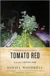 Tomato Red - Daniel Woodrell, Megan Abbott