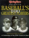 The Sporting News Selects Baseball's Greatest Players: A Celebration of the 20th Century's Best (Sporting News Series) - Willie Mays, Ron Smith, The Sporting News