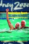 Australian Sport - Better by Design?: Better by Design - The Evolution of Australian Sport Policy - Bob Stewart, Matthew Nicholson, Aaron Smith, Hans Westerbeek