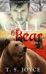 Call of the Bear (Hells Canyon Shifters Book 1) - T.S. Joyce