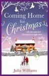 Coming Home For Christmas - Julia Williams