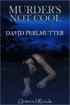 Murder's Not Cool - David Perlmutter
