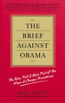 The Brief Against Obama: The Rise, Fall & Epic Fail of the Hope & Change Presidency - Hugh Hewitt