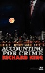 Accounting for Crime - Richard King
