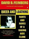 Queer and Loathing: Rants and Raves of a Raging AIDS Clone - David Feinberg