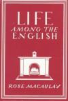 Life Among the English - Rose Macaulay