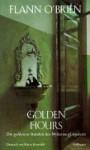 Golden Hours: Die goldenen Stunden des Myles na gCopaleen - Flann O'Brien, John Wyse Jackson, Harry Rowohlt