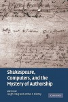 Shakespeare, Computers, and the Mystery of Authorship - D.H. Craig, Arthur F. Kinney