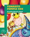 Tomasito Cumple DOS: Tomasito Turns Two - Graciela Beatriz Cabal, Sandra Lavandeira