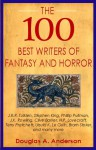 The 100 Best Writers of Fantasy & Horror - Douglas A. Anderson