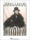 Abbey Lincoln Songbook - Abbey Lincoln, Hal Leonard Publishing Company