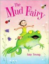 The Mud Fairy - Amy Young