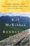 Wandering Home: A Long Walk Across America's Most Hopeful Landscape:Vermont's Champlain Valley and New York's Adirondacks (Crown Journeys) - Bill McKibben