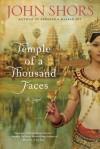 Temple of a Thousand Faces - John Shors