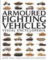 Tanks and Armored Fighting Vehicles Visual Encyclopedia - Robert Jackson