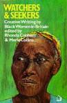 Watchers & Seekers: Creative Writing by Black Women in Britain - Rhonda Cobham, Merle Collins