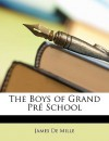 The Boys of Grand Pré School - James De Mille
