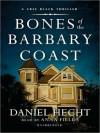 Bones of the Barbary Coast (MP3 Book) - Daniel Hecht, Anna Fields