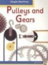 Pulleys and Gears (Simple Machines, Heinemann) - David Glover