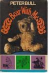 Bear With Me: The Teddy Bear: A Symposium - Peter Bull