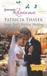 Single Dad's Holiday Wedding - Patricia Thayer