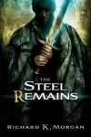 The Steel Remains - Richard K. Morgan, Vincent Chong