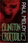 Islington Crocodiles - Paul Meloy, Vincent Chong