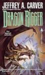 Dragon Rigger - Jeffrey A. Carver