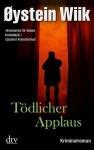 Tödlicher Applaus - Øystein Wiik, Günther Frauenlob, Maike Dörries