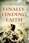 Finally Finding Faith - Tammy Falkner