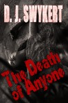 The Death of Anyone - D.J. Swykert
