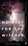 No Rest for the Witches (Dark Mission Novella #2.5) - Karina Cooper