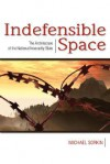 Indefensible Space: The Architecture of the National Insecurity State - Michael Sorkin