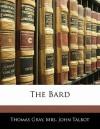 The Bard - Thomas Gray, John Talbot