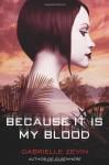 Because It Is My Blood (Birthright (Zevin) - Gabrielle Zevin