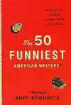The 50 Funniest American Writers: An Anthology of Humor from Mark Twain to The Onion - Andy Borowitz, Mark Twain, S.J. Perelman, Langston Hughes