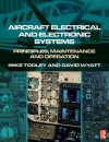 Aircraft Electrical and Electronic Systems - Mike H. Tooley, David Wyatt