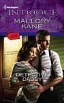 Detective Daddy (Harlequin Intrigue Series) - Mallory Kane